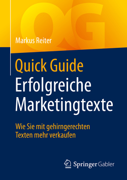 Quick Guide Erfolgreiche Marketingtexte von Reiter,  Markus