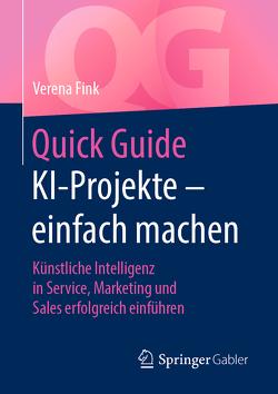 Quick Guide KI-Projekte – einfach machen von Fink,  Verena