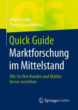 Quick Guide Marktforschung im Mittelstand von Dobbelstein,  Thomas, Heidig,  Wibke