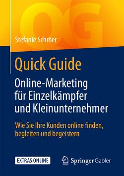 Quick Guide Online-Marketing für Einzelkämpfer und Kleinunternehmer von Schröer,  Stefanie