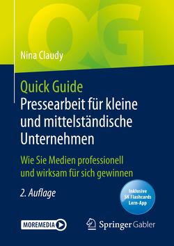 Quick Guide Pressearbeit für kleine und mittelständische Unternehmen von Claudy,  Nina