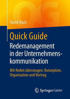Quick Guide Redemanagement in der Unternehmenskommunikation von Bazil,  Vazrik