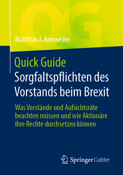 Quick Guide Sorgfaltspflichten des Vorstands beim Brexit von Annweiler,  Matthias J.