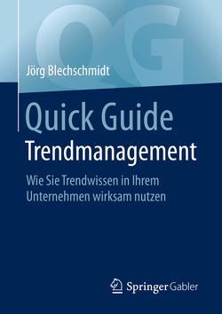 Quick Guide Trendmanagement von Blechschmidt,  Jörg