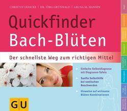 Quickfinder Bach-Blüten von Grünwald,  Jörg, Hansen,  Aruna M., Jänicke,  Christof