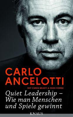 Quiet Leadership – Wie man Menschen und Spiele gewinnt von Ancelotti,  Carlo, Bertram,  Thomas, Brady,  Chris, Forde,  Mike
