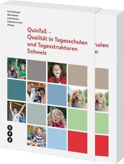 Qualität in Tagesschulen/ Tagesstrukturen (QuinTaS) von Annen,  Luzia, Brückel,  Frank, Kuster,  Reto, Larcher,  Susanna