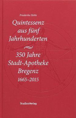 Quintessenz aus fünf Jahrhunderten von Hehle,  Friederike