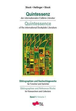 Quintessenz der internationalen Exlibris-Literatur; Quintessence of the international Bookplate Literature von Stock,  Karl F.