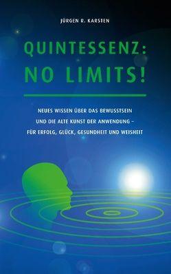 Quintessenz: No Limits! von Karsten,  Jürgen R.