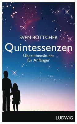 Quintessenzen von Böttcher,  Sven