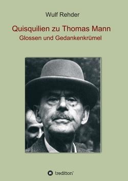 Quisquilien zu Thomas Mann von Rehder, Wulf