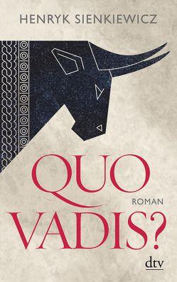 Quo vadis? von Bolinski,  J., Erb,  Marga, Erb,  Roland, Sienkiewicz,  Henryk