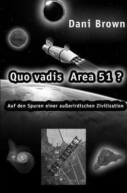 Quo vadis Area 51? von Brown,  Dani