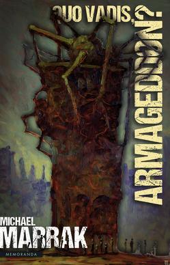 Quo Vadis, Armageddon? von Marrak,  Michael