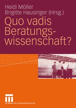 Quo vadis Beratungswissenschaft? von Hausinger,  Brigitte, Möller,  Heidi