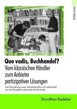 Quo vadis, Buchhandel? – Vom klassischen Händler zum Anbieter partizipativer Lösungen von Redeker,  Dorothea