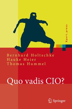 Quo vadis CIO? von Heier,  Hauke, Holtschke,  Bernhard, Hummel,  Thomas