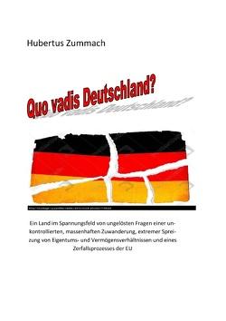 Quo Vadis, Deutschland? von Zummach,  Hubertus