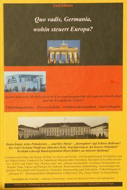Quo vadis, Germania, wohin steuert Europa? von Gibson,  Carl