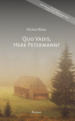 Quo vadis, Herr Petermann? von Boehm,  Michael