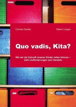 Quo vadis, Kita? von Gandor,  Corinna, Langen,  Rainer