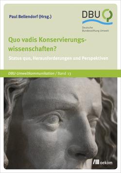 Quo vadis Konservierungswissenschaften? von Bellendorf,  Paul