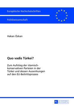 Quo vadis Türkei? von Özkan,  Hakan