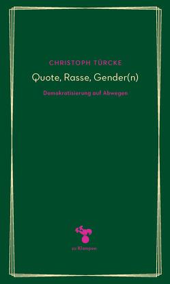 Quote, Rasse, Gender(n) von Türcke,  Christoph