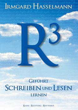 R³ – geführt schreiben und lesen lernen von Hasselmann,  Irmgard