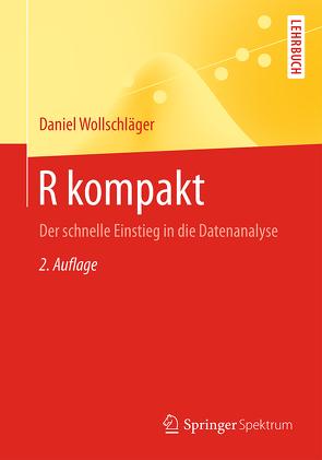 R kompakt von Wollschläger,  Daniel