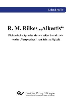 "R. M. Rilkes ""Alkestis"" von Ruffini,  Roland"