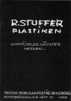 R. Stuffer Plastiken von Isenberg,  Wolfgang, Rauprich,  Susanne, Scheider,  Rolf, Würbel,  Andreas, Zehnder,  Frank G