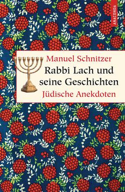 Rabbi Lach und seine Geschichten. Jüdische Anekdoten von Schnitzer,  Manuel