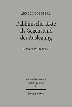 Rabbinische Texte als Gegenstand der Auslegung von Goldberg,  Arnold, Schäfer,  P, Schlüter,  M