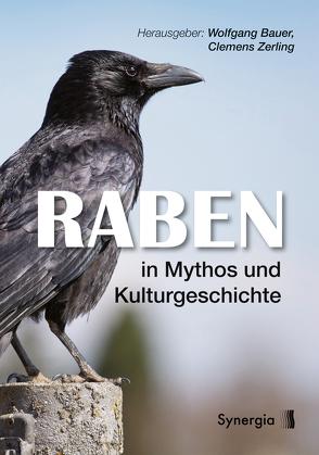 Raben in Mythos und Kulturgeschichte von Bauer,  Wolfgang, Zerling,  Clemens