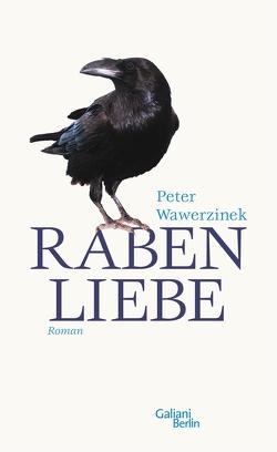 Rabenliebe von Wawerzinek,  Peter