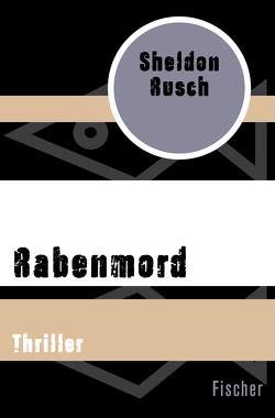 Rabenmord von Gabler,  Irmengard, Rusch,  Sheldon