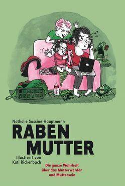 Rabenmutter von Rickenbach,  Kati, Sassine-Hauptmann,  Nathalie