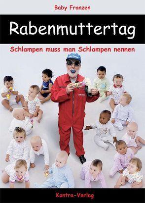 Rabenmuttertag von Butschkow,  Peter, Franzen,  Baby