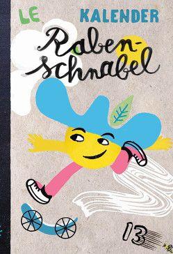 Rabenschnabel Kalender 2013 von von Boxberg,  achim
