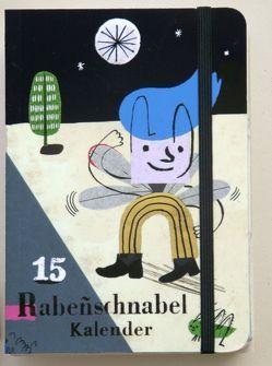 Rabenschnabel Taschenkalender 2015 von Akkordeon,  Pètrus, Boxberg,  Achim von, Budde,  Nadia, Ehringer,  Elke