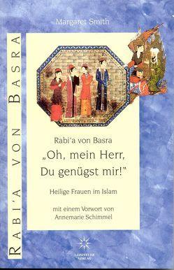 """Rabi'a von Basra """"Oh, mein Herr, Du genügst mir"""" von Schimmel,  Annemarie, Smith,  Margaret, Wedemeyer,  Inge von"""