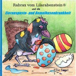 Rabrax vom Lilarabenstein und die Eierauspuste-Bemalhasenkrankheit von Engel,  Ellie