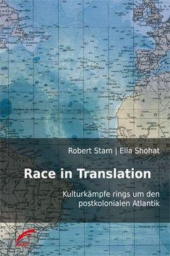 Race in Translation von Shohat,  Ella, Stam,  Robert, Weber,  Alfred