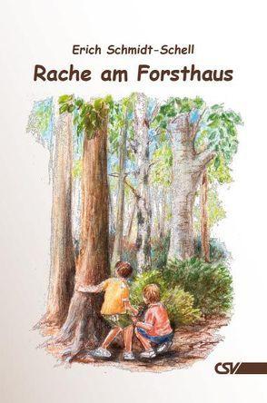 Rache am Forsthaus von Schmidt-Schell,  Erich
