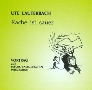 Rache ist sauer von Lauterbach,  Ute