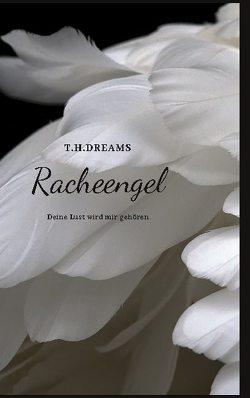 Racheengel von Dreams,  T.H.