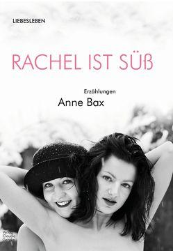 Rachel ist süß von Bax,  Anne