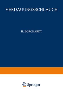 Rachen und Tonsillen, Speiseröhre, Magen und Darm, Bauchfell von Borchardt,  H., Borrmann,  R., Christeller,  E., Dietrich,  A., Fischer,  W., Gierke,  E. Von, Hauser,  G., Kaiserling,  C., Koch,  M., Koch,  W., Konjet?ny,  G. E., Lubarsch,  O., Mayer,  E., Merkel,  H., Oberndorfer,  S., Petri,  E., Pick,  L., Römer,  O., Siegmund,  H., Stoerk,  O.